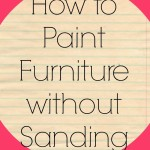 How To Paint Furniture without Sanding