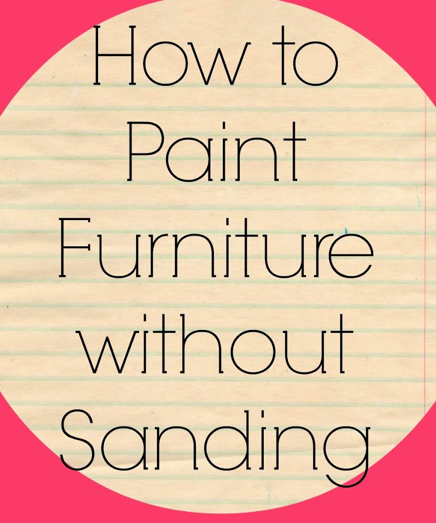paint furniture without sandingHow to Paint Furniture without Sanding