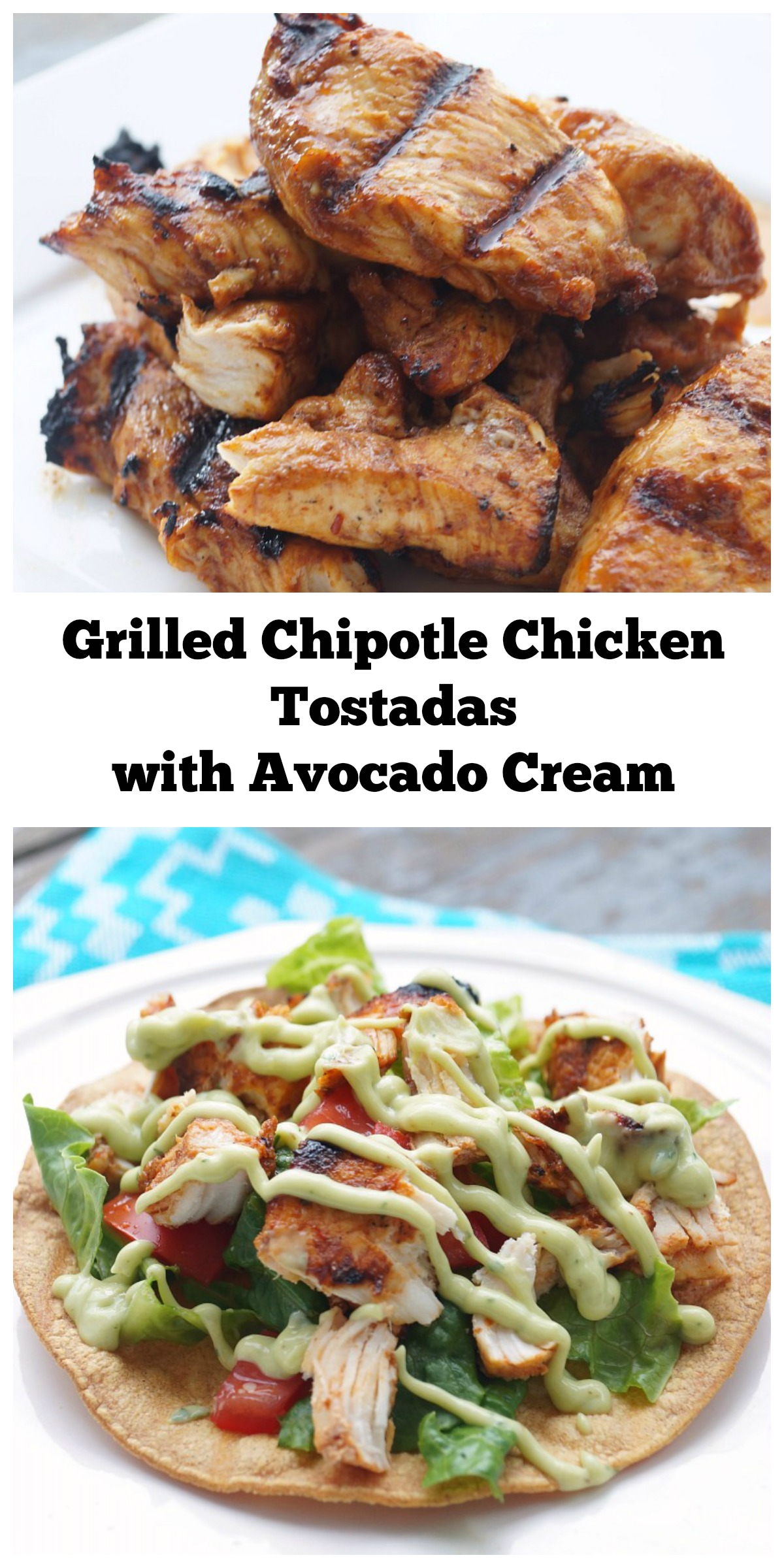 Grilled Chipotle Chicken Tostadas topped with cool Avocado Cream! A ...