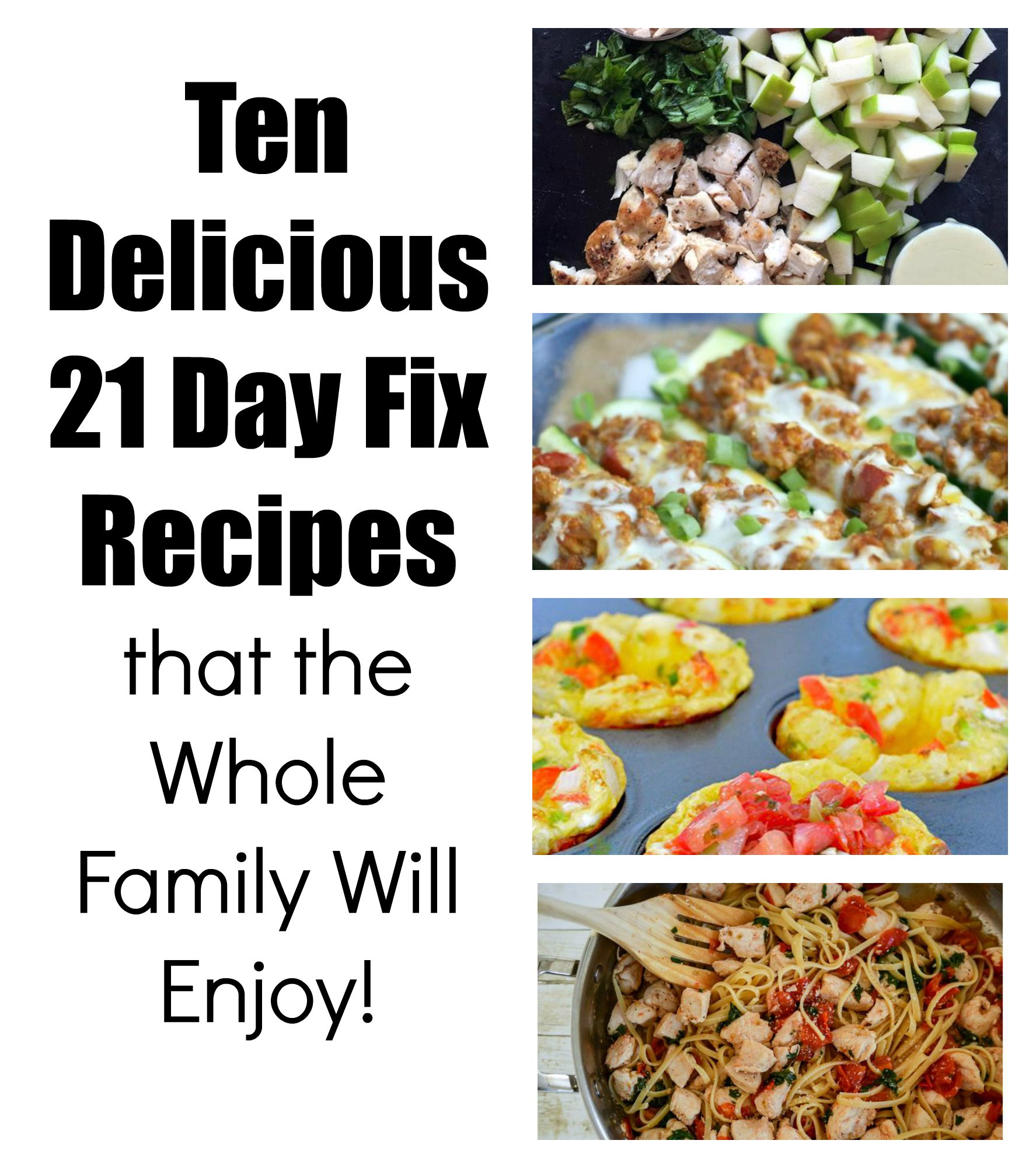 ten family friendly 21 day fix recipes