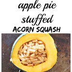Apple Pie Stuffed Acorn Squash