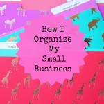 How I Organize My Small Business Before the Holidays