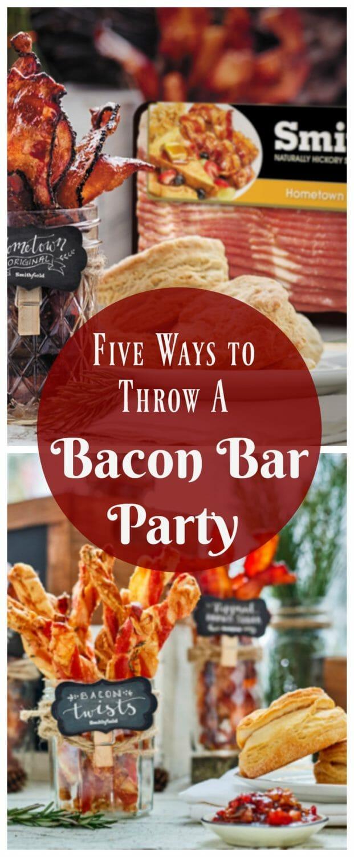 Five Ways to Throw A Bacon Bar Party AD SmithfieldBaconBar