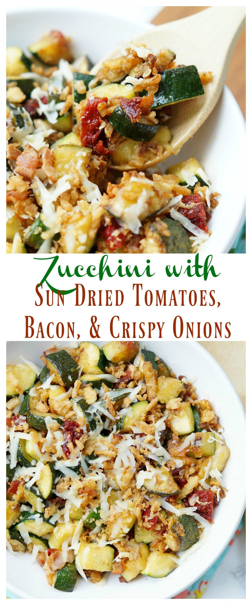 Zucchini with Sun Dried Tomatoes, Bacon, and Crispy Onions. A delicious side dish perfect for summertime zucchini or any time of the year!