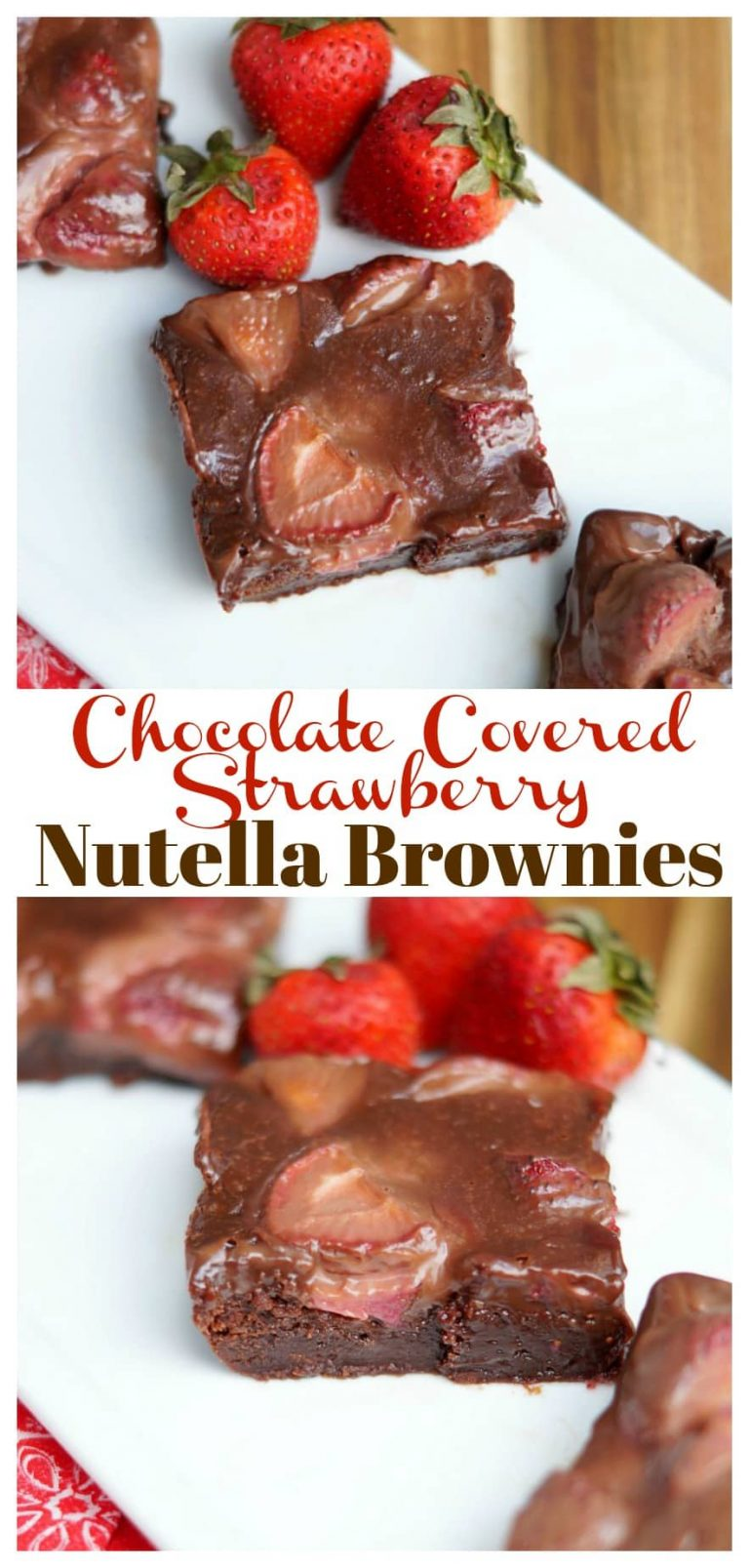 Chocolate Covered Strawberry Nutella Brownies, perfect dessert for Valentine's Day! Easy 3 ingredient Nutella Brownies covered with Strawberries and Nutella Ganache