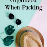 Quick Tip Tuesday: How to Stay Organized when Packing
