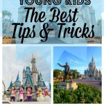 Traveling to Disney with Young Kids: My Best Tips and Tricks